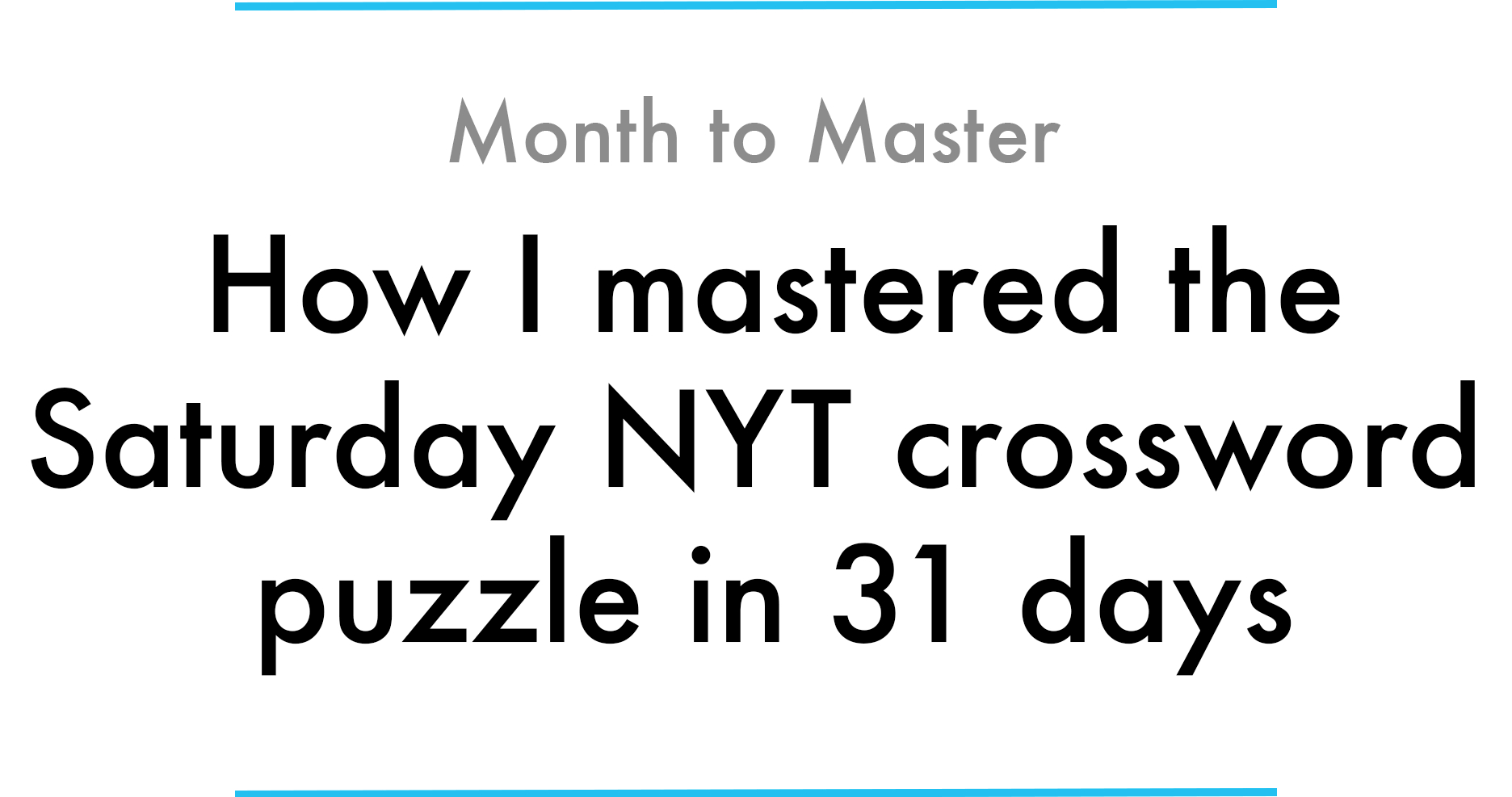 How I Mastered The Saturday Nyt Crossword Puzzle In 31 Days - New York Times Crossword Puzzle Printable
